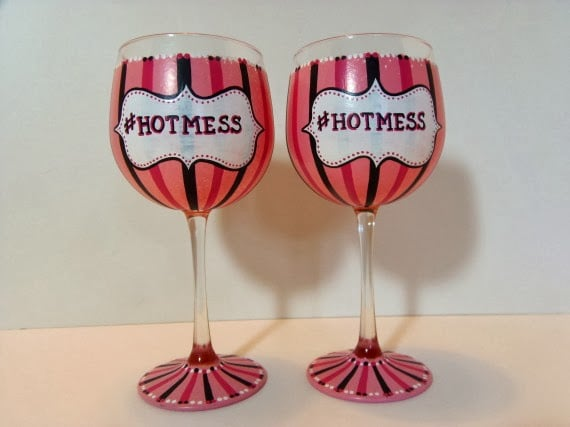 Hot Mess Painted Wine Glasses