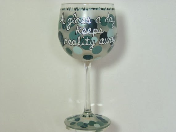 Fun Saying Hand Painted Wine Glass