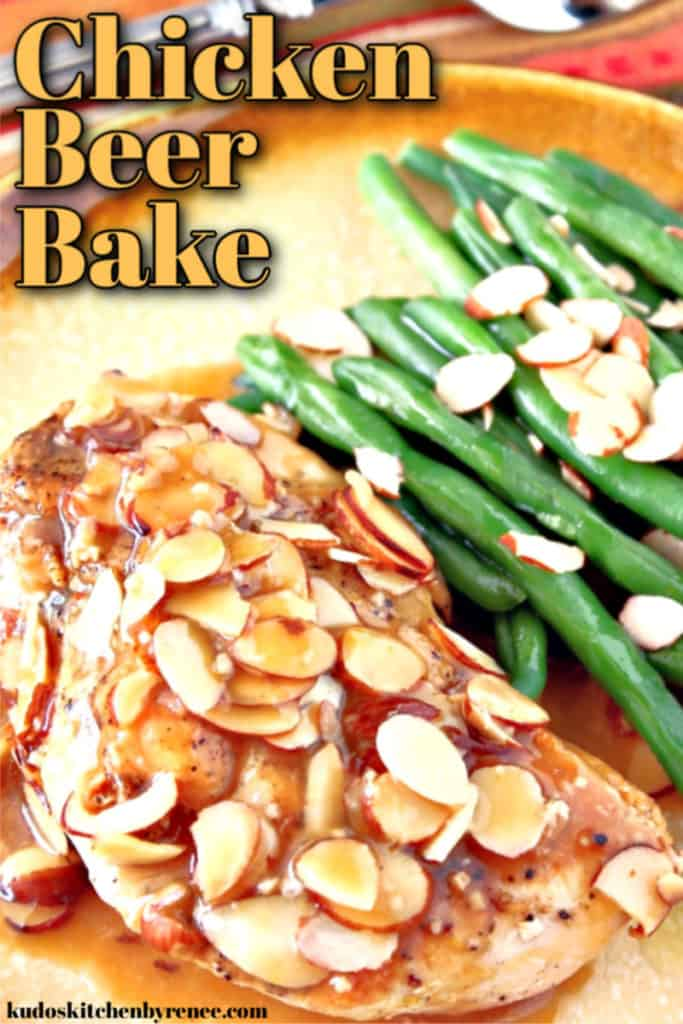 A closeup image of chicken beer bake with almonds and green beans with a title text graphic overlay