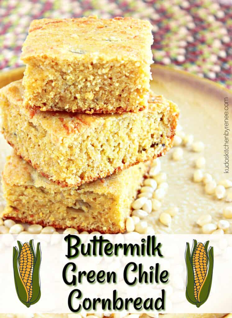 A vertical closeup image along with a cute title text overlay graphic for Buttermilk Green Chili Cornbread.