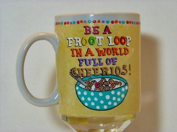 Be a froot loop painted coffee mug