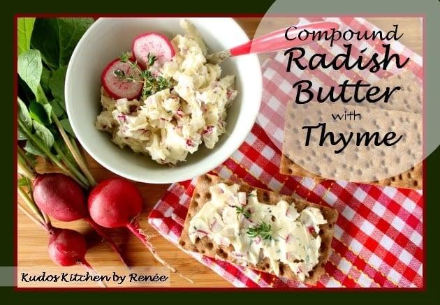 Compound Radish Butter with Thyme Recipe via kudoskitchenbyrenee.com