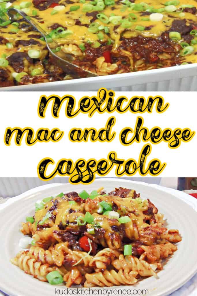 A vertical photo collage of two images for Mexican Mac and Cheese Casserole with melted cheese and scallions on top.
