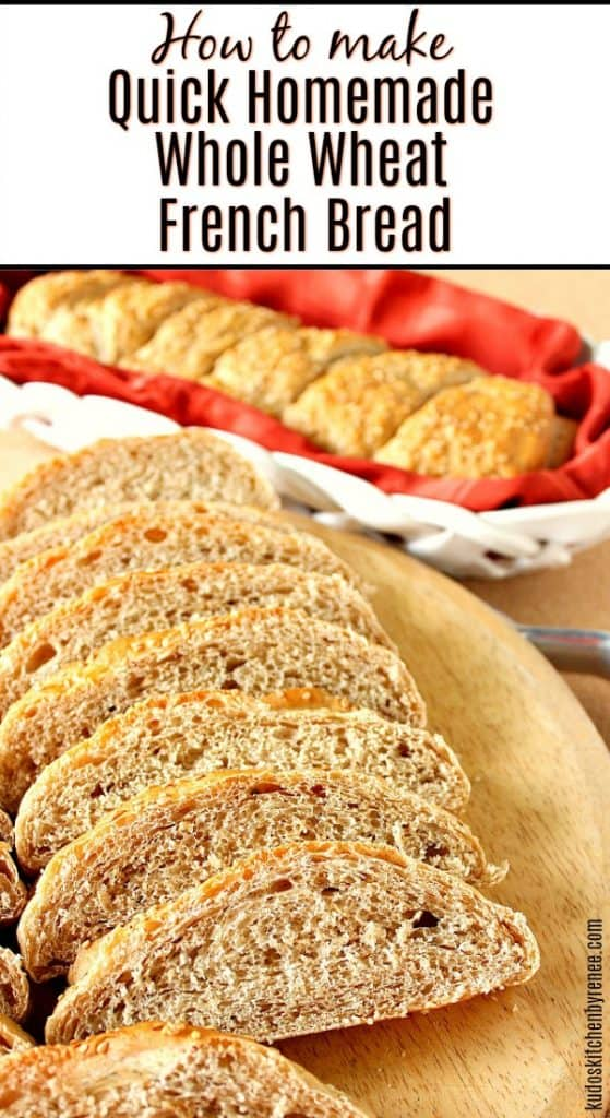 Title text vertical image of homemade Whole Wheat French Bread slices on a cutting board