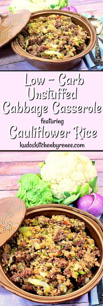 Low Carb Unstuffed Cabbage Casserole Featuring Cauliflower Rice - www.kudoskitchenbyrenee.com