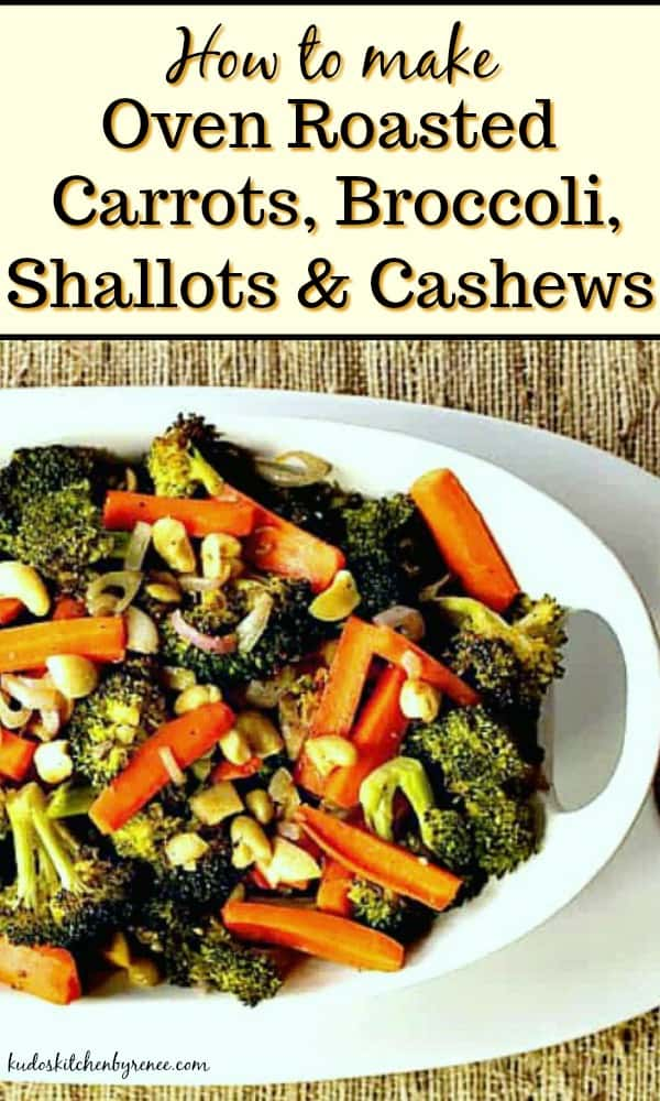 Title text image of oven roasted carrots, broccoli, shallots and cashews in a white bowl with a textured tablecloth.