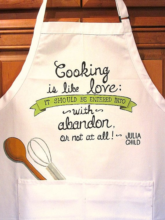 Hand Painted Julia Child Quote Apron - www.etsy.com/shop/kudoskitchenpaints
