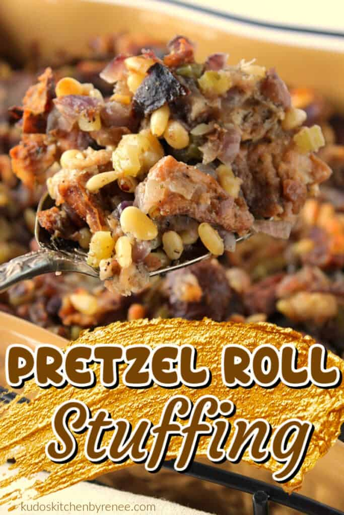 A vertical closeup image of Pretzel Roll Stuffing on a serving spoon with a title text overlay graphic