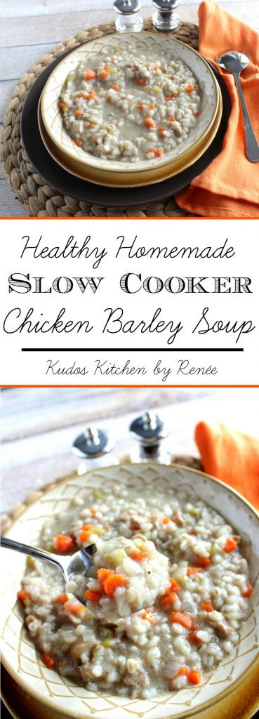 Healthy Homemade Chicken Barley Soup for the slow cooker long title collage images- kudoskitchenbyrenee.com