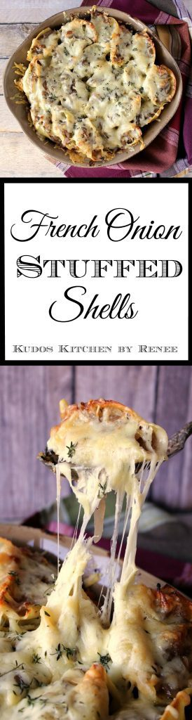 Recipe for French Onion Stuffed Shells - www.kudoskitchenbyrenee.com