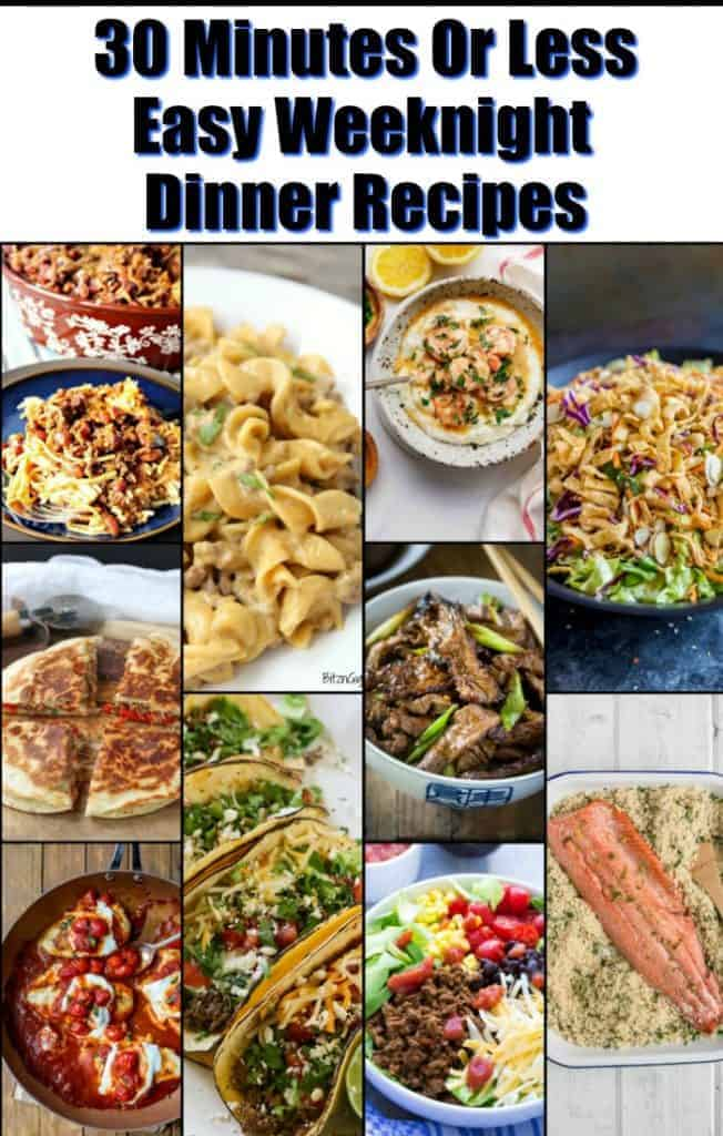 Vertical collage images of 30 minute or less easy weeknight dinner recipes.
