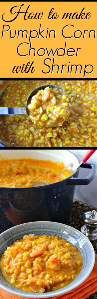 Creamy Pumpkin Corn Chowder with Shrimp and Pasta Collage - Kudos Kitchen by Renee