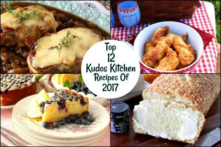 Kudos Kitchen Top Twelve Recipes from 2017