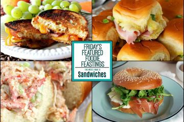 Sandwich Recipe Roundup for Friday's Featured Foodie Feastings