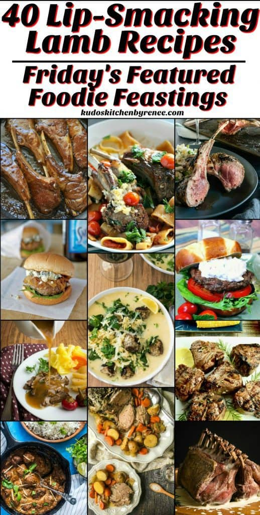 Lip-Smacking Lamb Recipe Roundup for Friday's Featured Foodie Feastings - www.kudoskitchenbyrenee.com