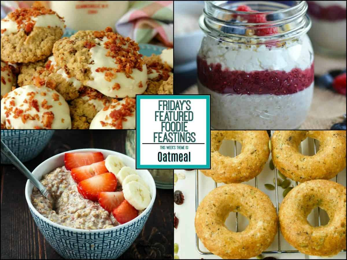 Outrageous Oatmeal Recipe Roundup 2018 for Friday's Featured Foodie Feastings - kudoskitchenbyrenee.com