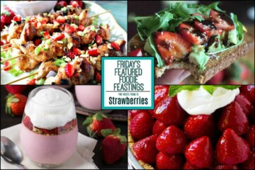 Sensational Strawberry Recipe Roundup for Friday's Featured Foodie Feastings