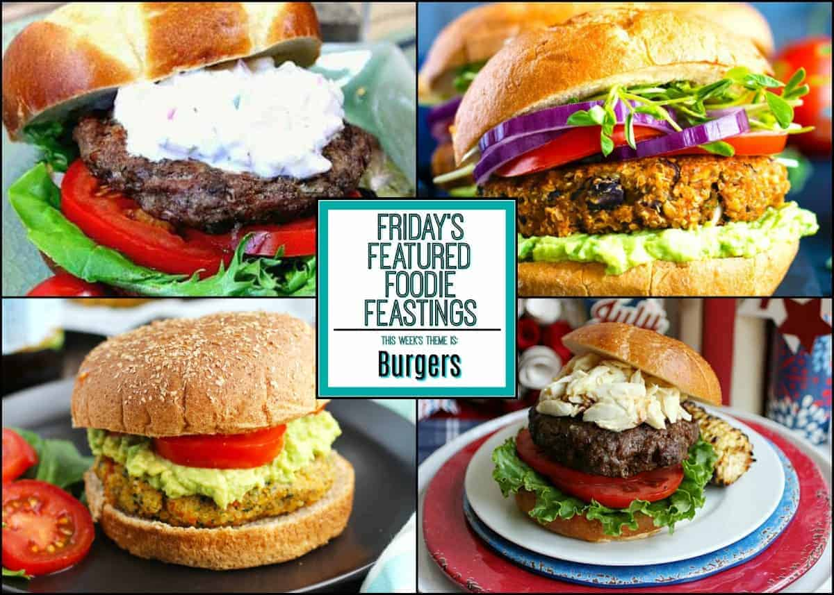 Big Burger Bonanza Recipe Roundup 2018 for Friday's Featured Foodie Feastings - kudoskitchenbyrenee.com