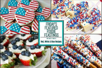 Red White & Blue Recipe Roundup 2018 for Friday's Featured Foodie Feastings - kudoskitchenbyrenee.com