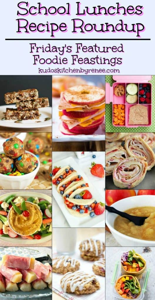 School Lunches Recipe Roundup 2018 for Friday's Featured Foodie Feastings - kudoskitchenbyrenee.com