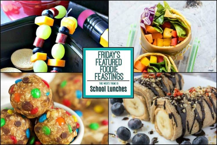 School Lunches Recipe Roundup 2018 for Friday's Featured Foodie Feastings. - kudoskitchenbyrenee.com