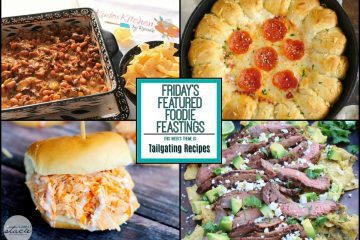 Tailgating Recipe Roundup for Friday's Featured Foodie Feastings - kudoskitchenbyrenee.com