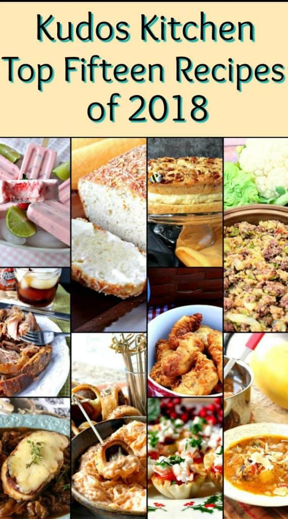 Kudos Kitchen Top 15 Recipe Posts of 2018 - kudoskitchenbyrenee.com