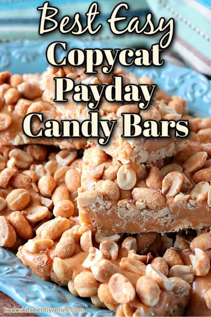 A vertical closeup of a stack of homemade payday candy bars on a blue plate with a title text overlay graphic