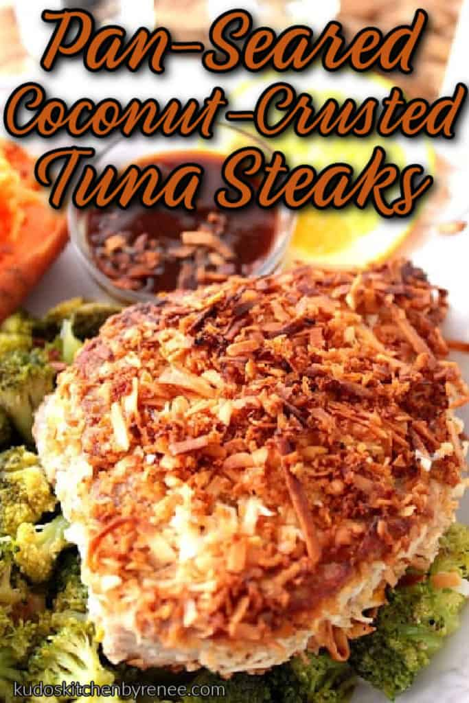 A vertical closeup image of a coconut crusted tuna steak on a bed of broccoli with a title text overlay graphic in orange and black