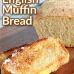 Vertical closeup of toasted slices of English muffin bread on a wooden board with title text overlay graphic