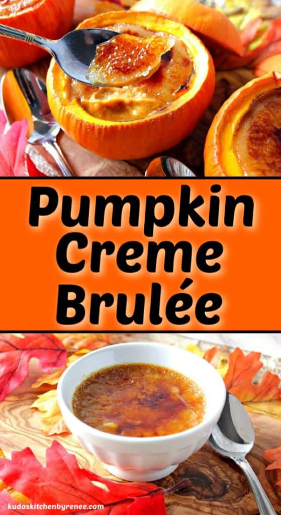Vertical title text collage image of pumpkin creme brulee in a pumpkin shell and a ramekin.