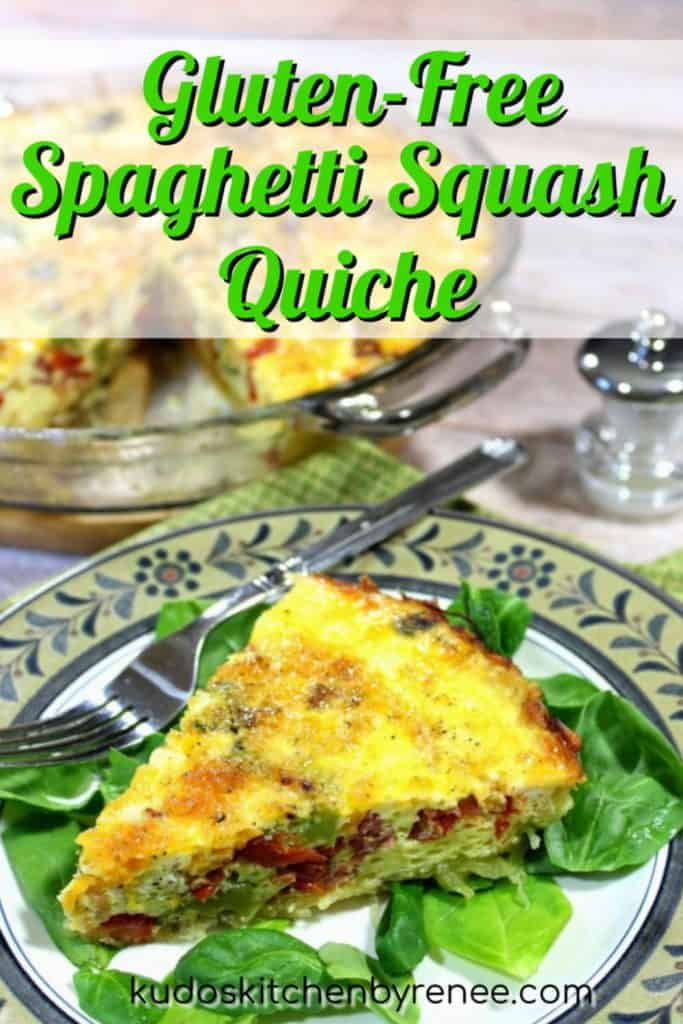 Vertical title text image of a slice of spaghetti squash quiche on a plate with a pie plate in the background.