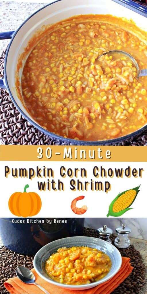 A vertical two image collage for Pumpkin Corn Chowder with Shrimp along with a title text overlay graphic.