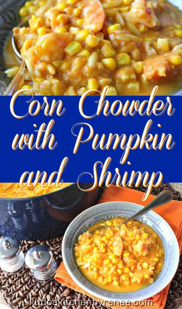 Vertical title text collage image of corn chowder with pumpkin and shrimp closeup in a blue bowl.