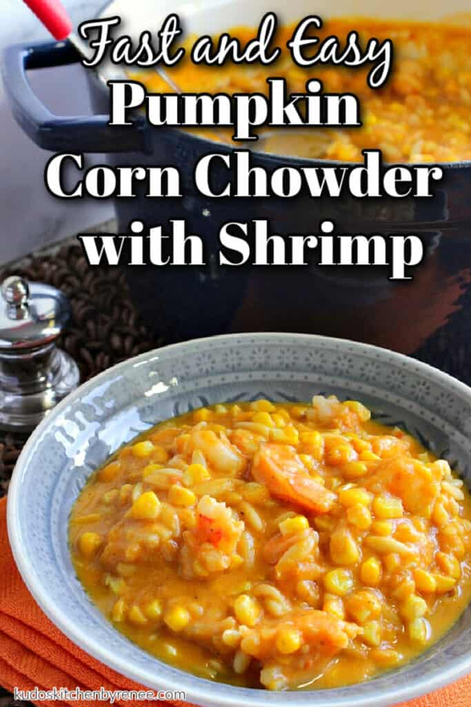 A vertical closeup photo of a bowl filled with pumpkin corn chowder with shrimp along with a Dutch oven in the background and a title text overlay graphic