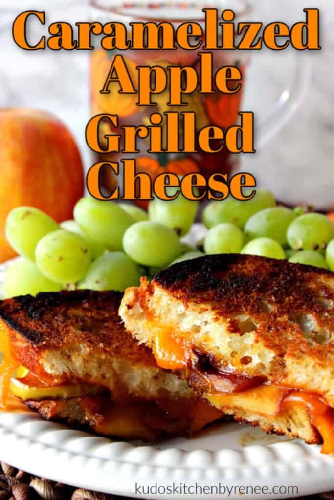 A title text graphic overlay vertical photo of a close up of grilled cheese with apple
