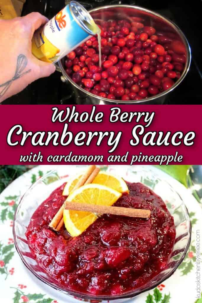 A vertical collage image of Whole Berry Cranberry Sauce with Cardamom and Pineapple along with a title text overlay graphic in white burgundy and black.