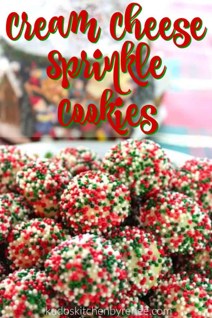 Vertical closeup title text image of cream cheese sprinkle cookies with a Christmas theme.