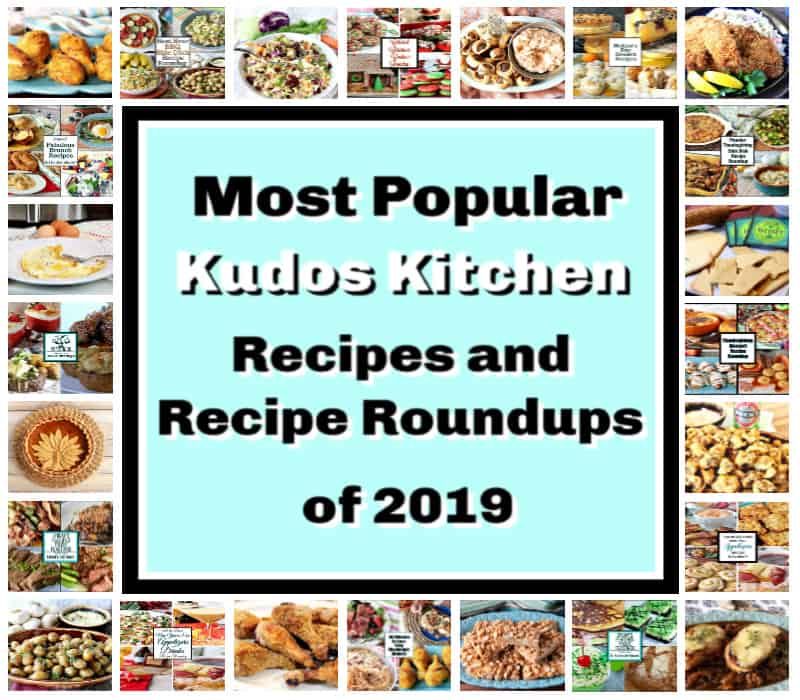 A title text photo collage of the most popular Kudos Kitchen recipes and recipe roundups of 2019.