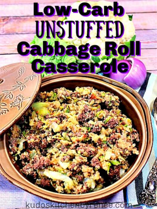 Vertical title text overhead image of a low-carb unstuffed cabbage roll casserole in a tan casserole dish.