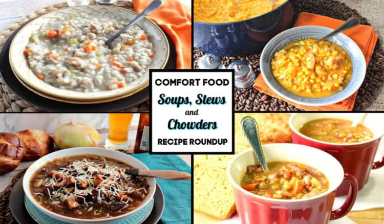 Comfort food collage for soups, stews and chowders recipe roundup