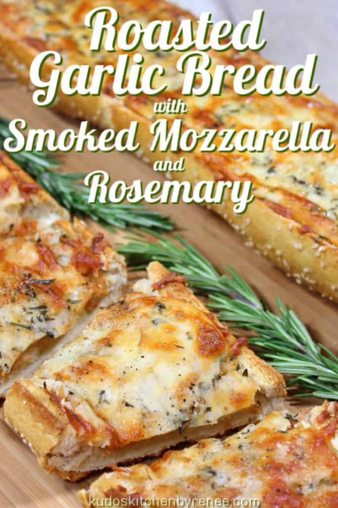 A vertical title text image of a roasted garlic cheese bread cut into slices with rosemary sprigs on the side.