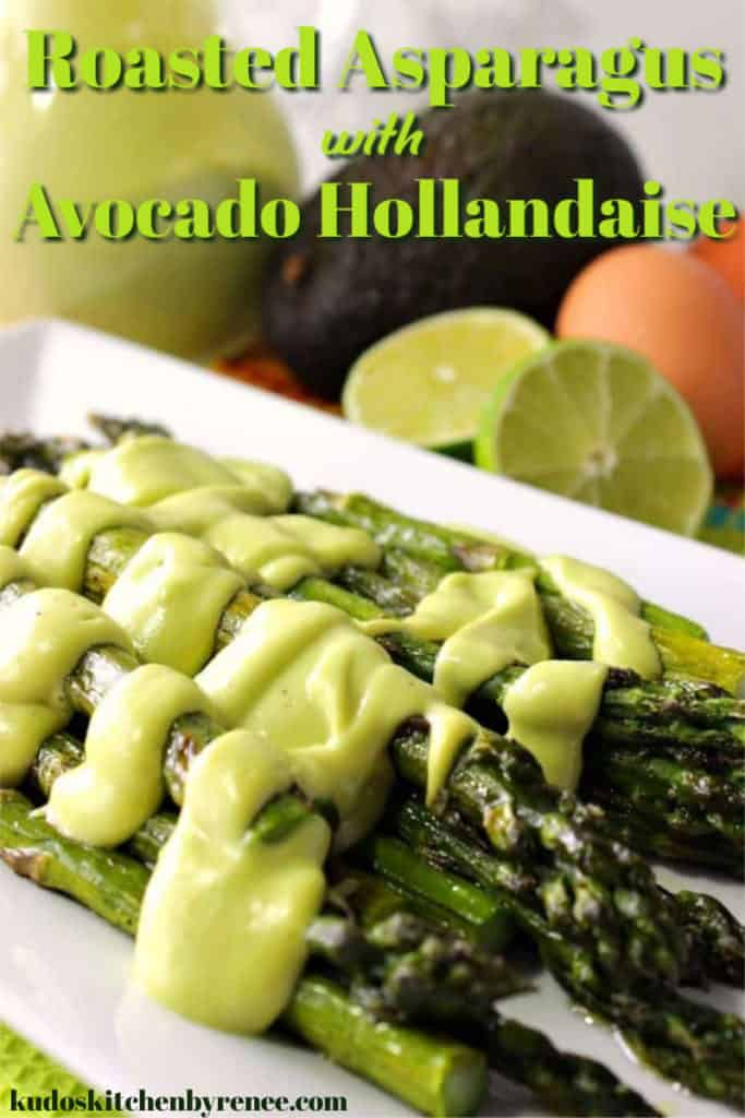 A vertical title text closeup photo of roasted asparagus on a white plate covered with thick creamy avocado hollandaise sauce.