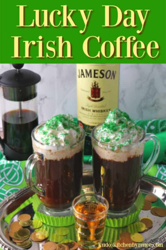 Vertical images of two mugs of Irish coffee with whipped cream and green sugar on a sliver tray with a shot of Irish whiskey in the foreground.