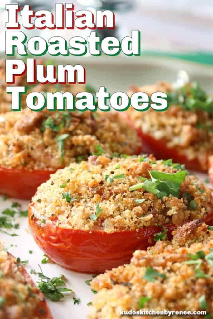 A closeup vertical title text photo of Italian Roasted Plum Tomatoes with breadcrumbs, cheese, and parsley topping.