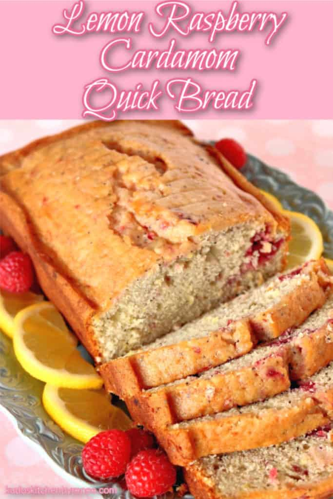 Closeup vertical photo of a sliced lemon raspberry cardamom quick bread with title text graphic overlay.