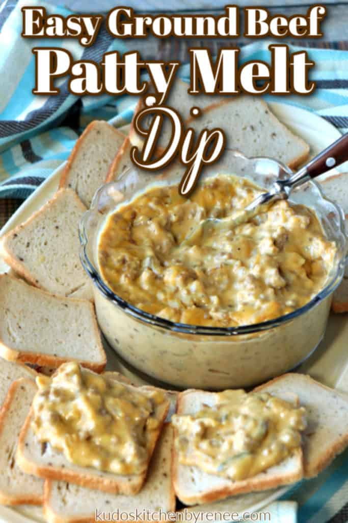 Vertical closeup of patty melt dip in a glass bowl with party bread on a platter and title text overlay.