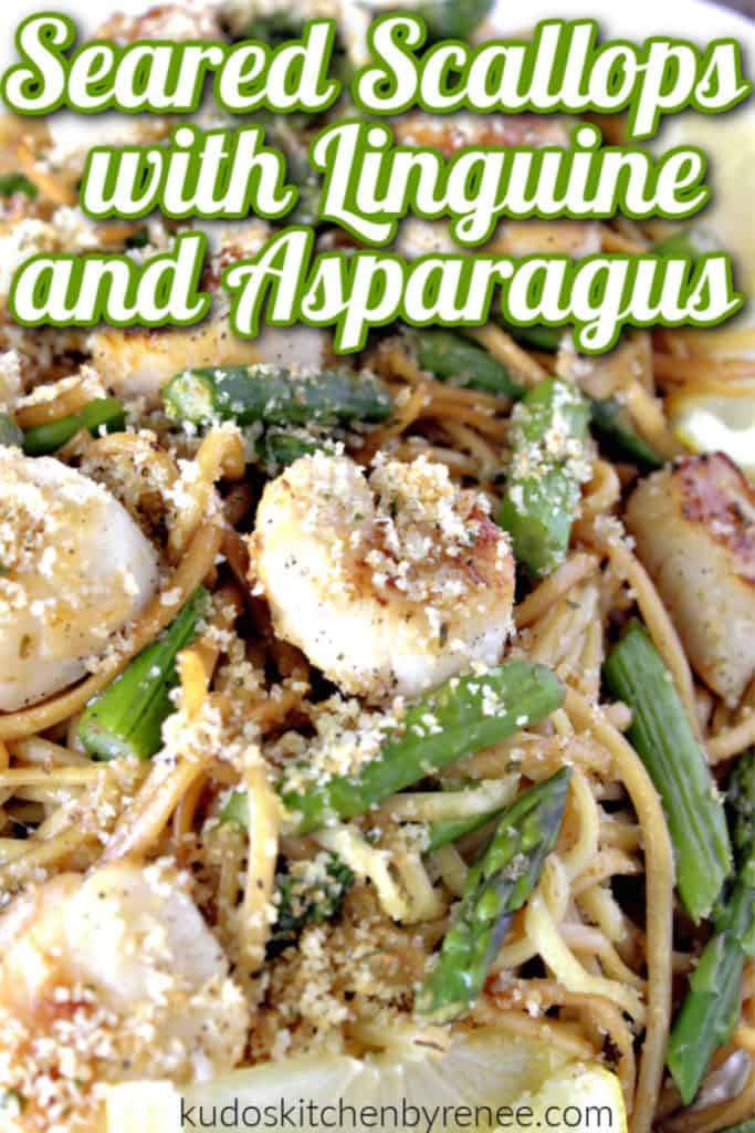 Closeup vertical image of seared scallops with linguine and asparagus on a serving platter with green title text overlay graphics.