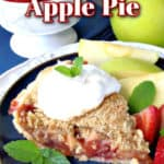 A vertical photo of a slice of strawberry apple pie on a plate with whipped cream and fresh mint with title text graphic overlay