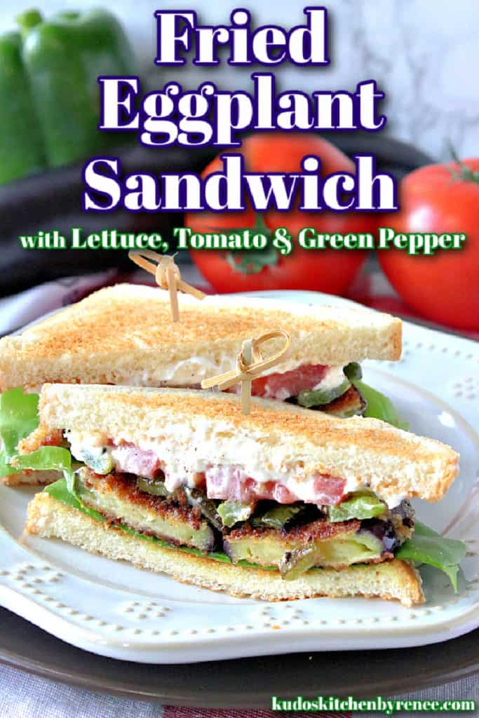 A closeup vertical photo of the inside of a fried eggplant sandwich with lettuce, tomato, and green pepper with a title text overlay graphic